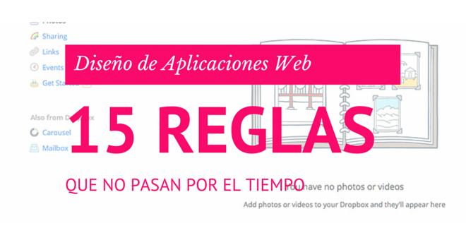 Diseño de aplicaciones web: 15 reglas que no pasan por el tiempo