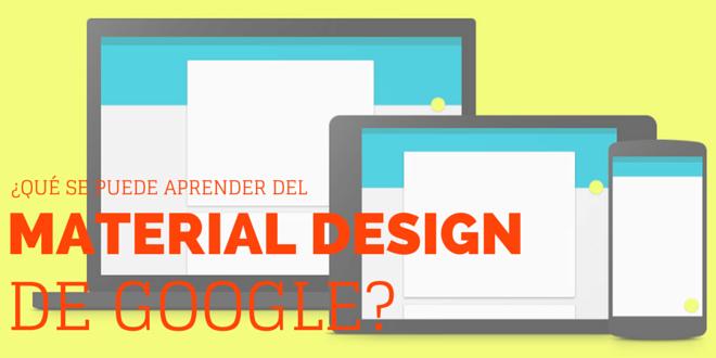 ¿Qué pueden aprender los diseñadores de páginas web del nuevo 'Material Design' de Google?
