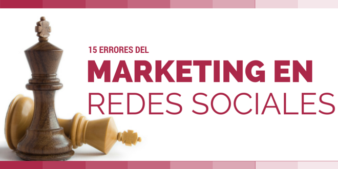 15 ERRORES DEL MARKETING EN REDES SOCIALES