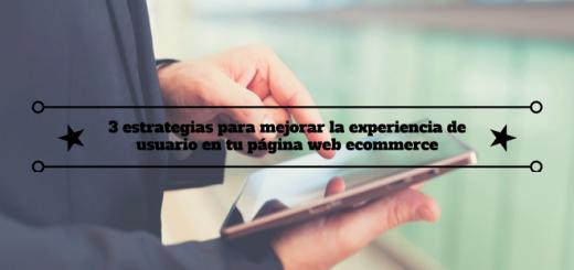 3-estrategias-mejorar-experiencia-usuario-pagina-web-ecommerce