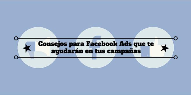 Consejos para Facebook Ads que te ayudarán en tus campañas