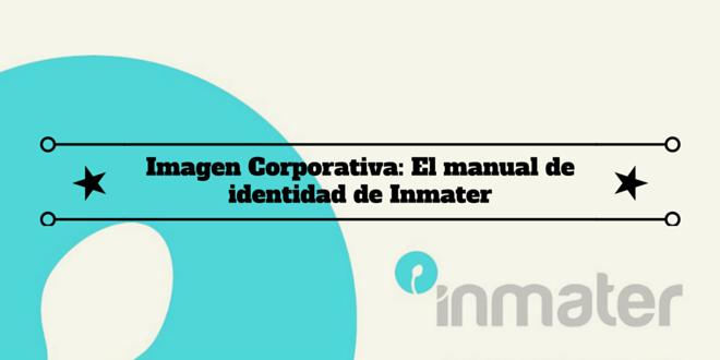 Imagen Corporativa: El manual de identidad de Inmater