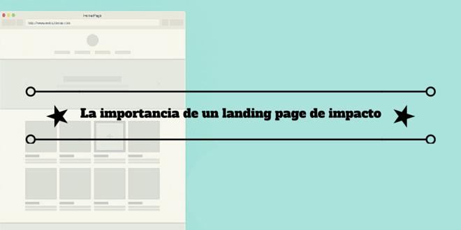 La importancia de un landing page de impacto