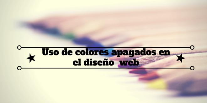 Uso de colores apagados en el diseño  web