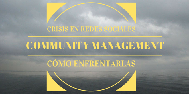 Community Manager, así debes hacer frente a crisis en redes sociales