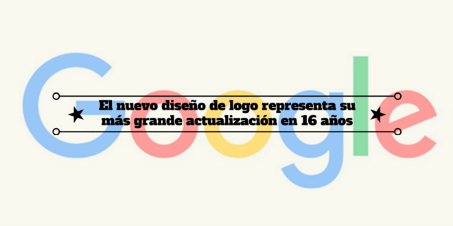 El nuevo diseño de logo Google representa su más grande actualización en 16 años