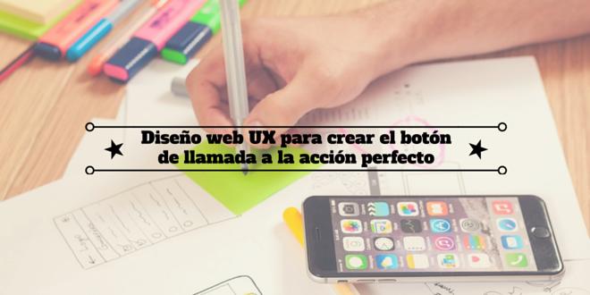 Diseño web UX para crearel botón de llamada a la acción perfecto
