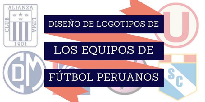 Diseño de logotipos de los equipos de fútbol peruanos