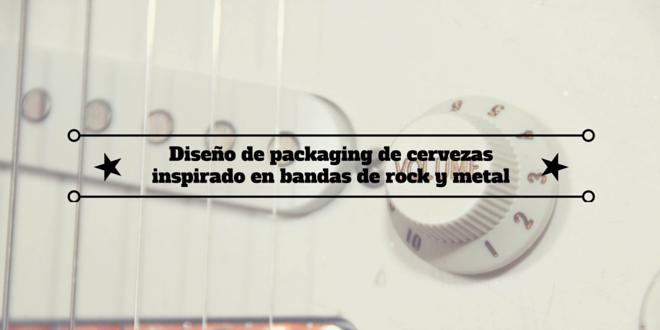 Diseño de packaging de cervezas inspirado en bandas de rock y metal
