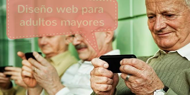 Diseño web para la tercera edad: las distintas formas en que las personas  mayores usan la tecnología | Staff Creativa
