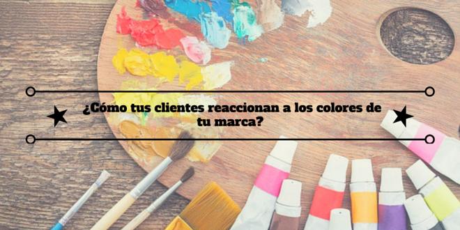 Branding: ¿Cómo tus clientes reaccionan a los colores de tu marca?