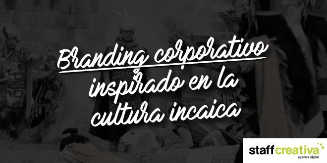 branding corporativo inspirad en la cultura incaica