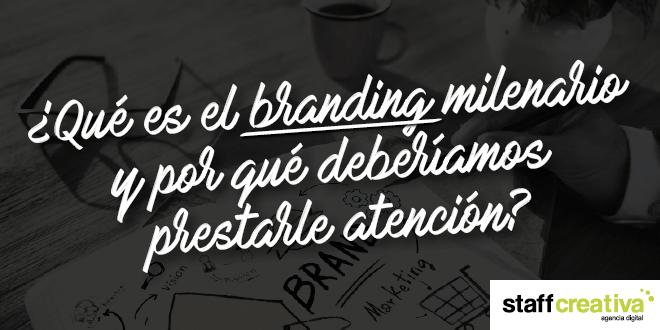 ¿Qué es el branding milenario y por qué deberíamos prestarle atención?