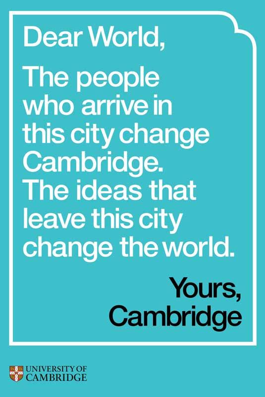 Querido mundo, las personas que llegan a esta ciudad cambian Cambridge. Las ideas que dejan esta ciudad cambian el mundo.   Sinceramente, Cambridge.