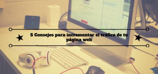 consejos-incrementar-tráfico-página-web-1