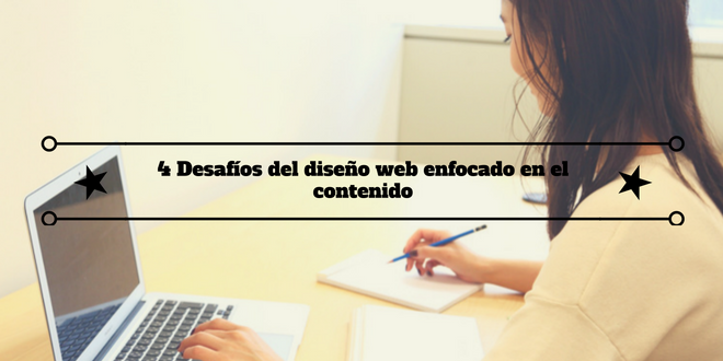 4 Desafíos del diseño web enfocado en el contenido