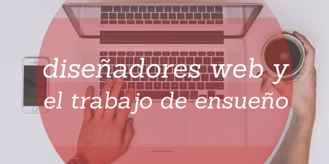 diseñadores web y el trabajo de ensueño