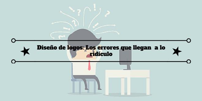 Diseño de logos: Los errores que llegan a lo ridículo