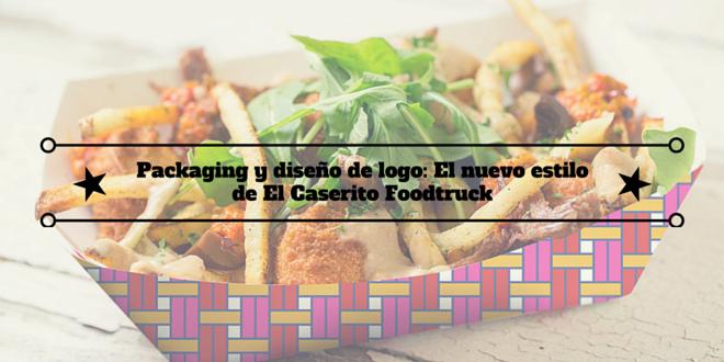 Packaging y diseño de logo: El nuevo estilo deEl Caserito Foodtruck