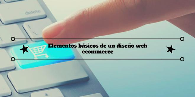 Elementos básicos de un diseño web ecommerce