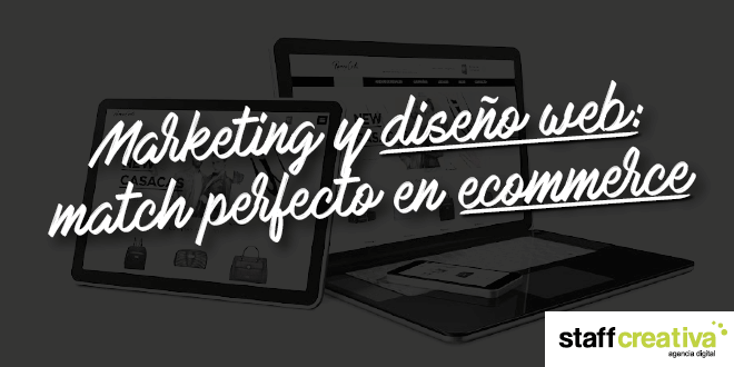 Marketing y diseño web: match perfecto en ecommerce