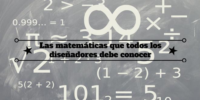 Las matemáticas que todos los diseñadores debe conocer