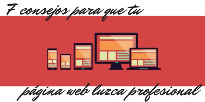 Siete consejos para que tu página web luzca más profesional