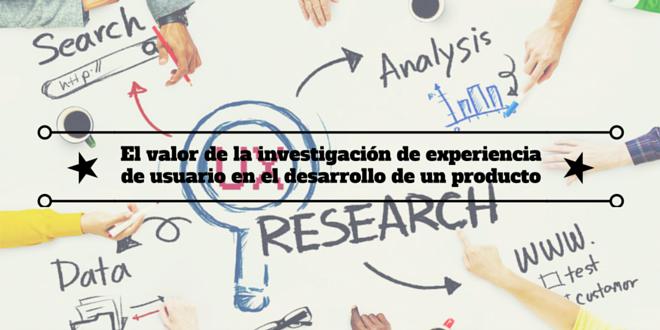 Páginas web: El valor de la investigación sobre la experiencia de usuario
