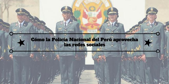 Cómo la Policía Nacional del Perú aprovecha las redes sociales