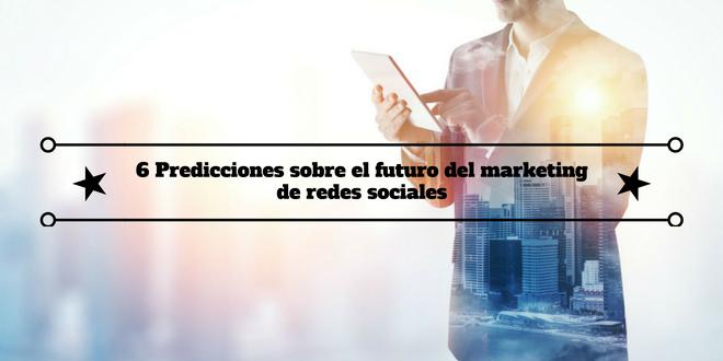 predicciones-futuro-marketing-redes-sociales-1