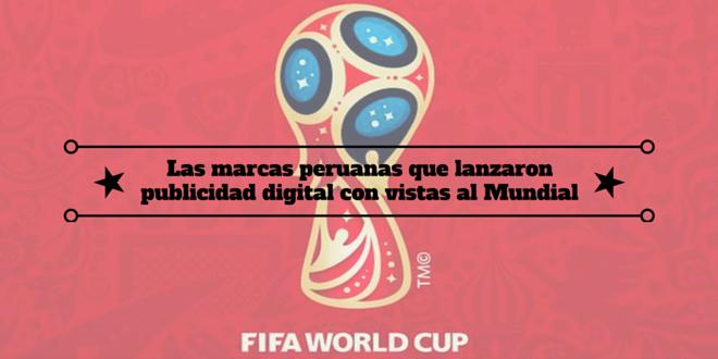 Conoce a las marcas peruanas que lanzaron publicidad digital con vistas al Mundial