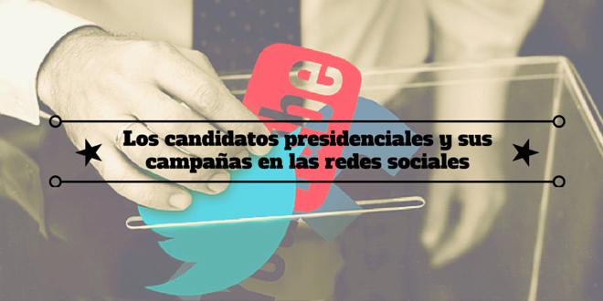 Los candidatos presidenciales y sus campañas en las redes sociales