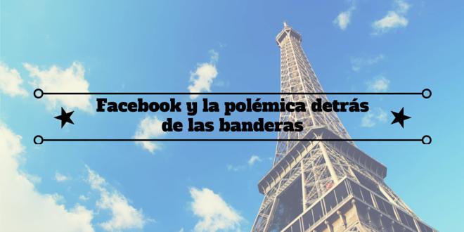 Redes sociales: Facebook y la polémica detrás de las banderas