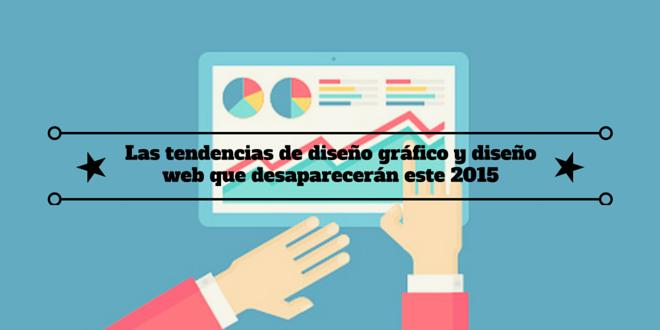 Las tendencias de diseño gráficoydiseño web que desaparecerán este 2015