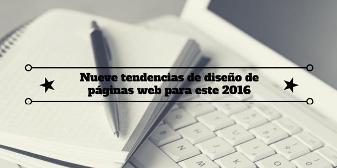 Nueve tendencias de diseño de páginas web para este 2016